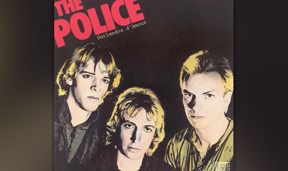 428. Outlandos d'Amour: The Police (1978). Police wurden größer, aber nie klangen sie frischer. Leichfüßig absorbierten