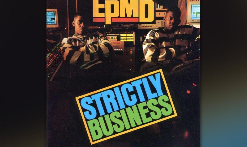 453. Strictly Business: EPMD (1988). Im Sommer 1988 mischten Erick Sermon und Parrish Smith als EPMD von Long Island aus mit