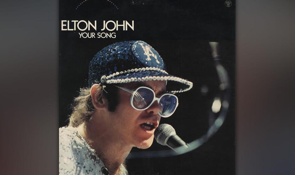 137. Elton John - Your Song Mit dieser gefühlvollen Piano-Ballade hielt Elton John seinen Einzug in Amerika. Seiner Behauptu