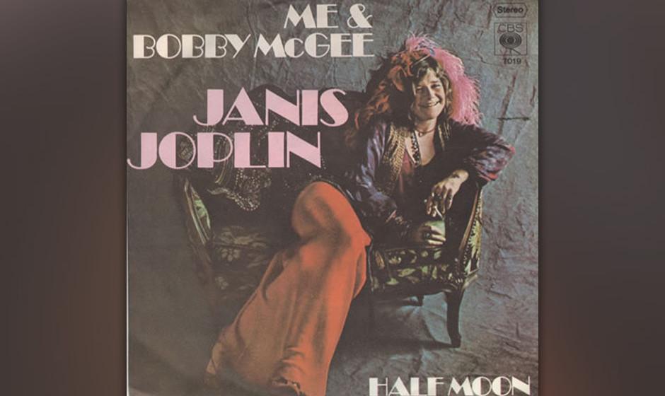 148. Janis Joplin - Me And Bobby McGee Joplins einziger Nummer-eins-Hit wurde erst nach ihrem Tod einer und war obendrein kei