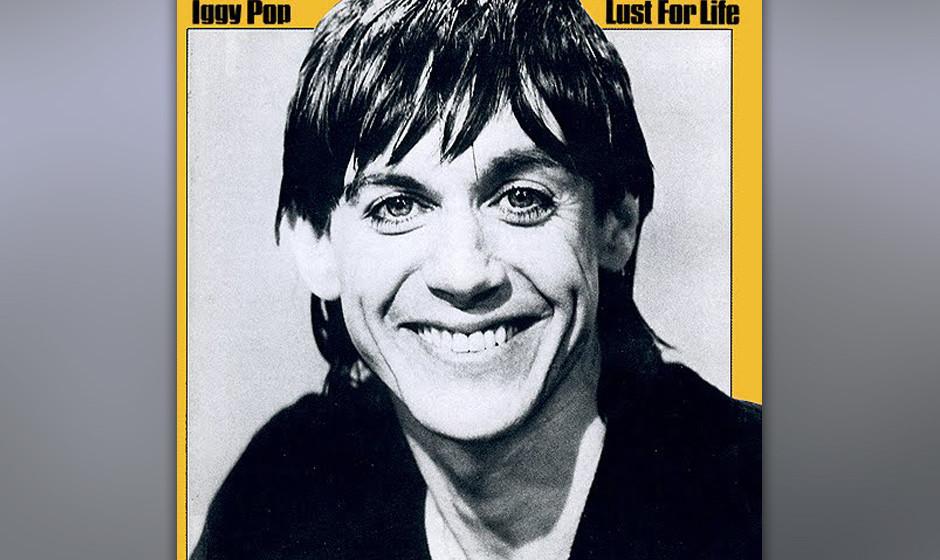 149. Iggy Pop - Lust For Life Mit der Wucht eines Dampfhammers und Pops zynischen, frei assoziierten Texten (die Zeile über