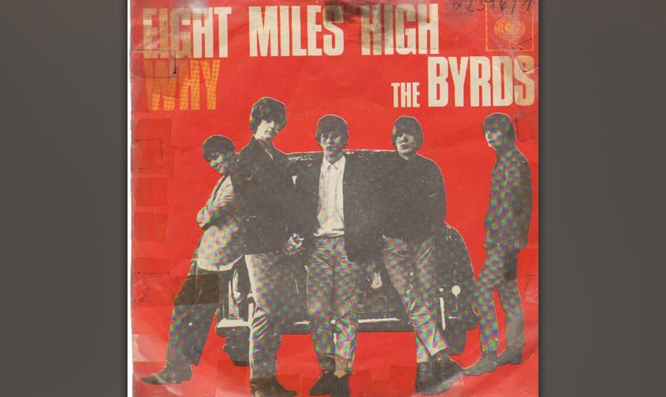 151. The Byrds – Eight Miles High Eine seltene Kollaboration zwischen drei Byrds, angeblich über einen Flug. McGuinns 12-S