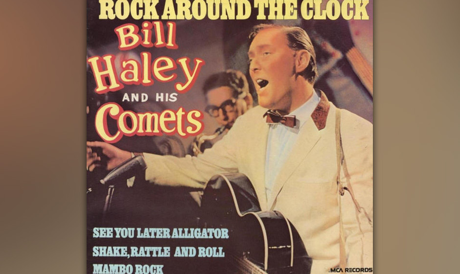159. Bill Haley & His Comets - (We're Gonna) Rock Around The Clock Bill Haley fing als Country-Jodler an und konvertierte s