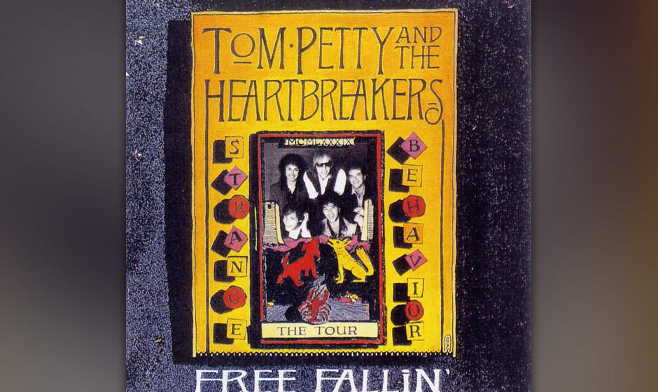 """179. Tom Petty - Free Falling Petty und Lynne schrieben und produzierten """"Free Fallin'"""" in nur zwei Tagen. """"Wir hatte"""