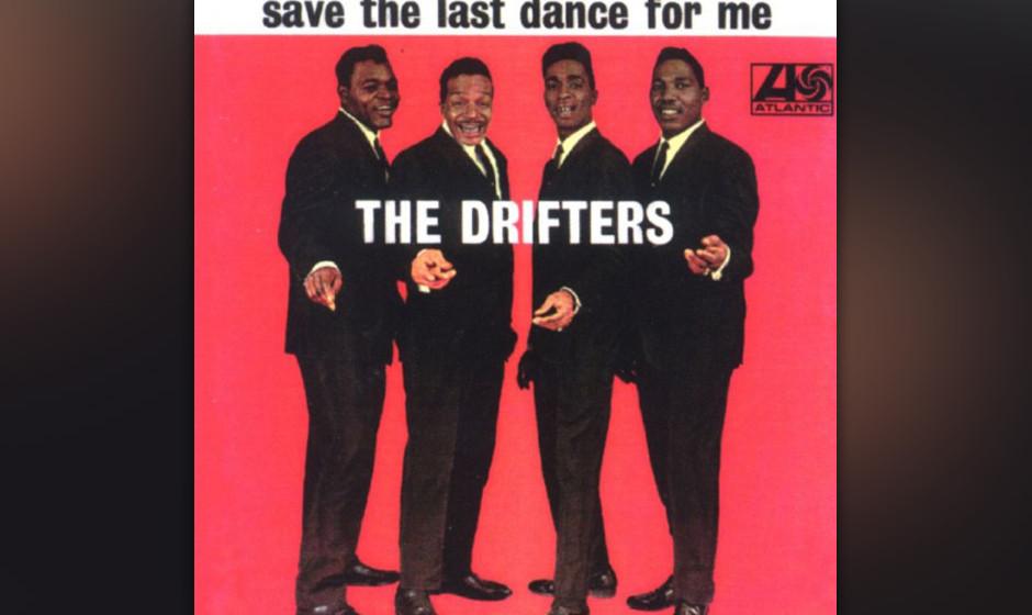 184. The Drifters - Save The Last Dance For Me  Billy Joel hat es am besten gesagt: Vor den Drifters war der letzte Tanz der,