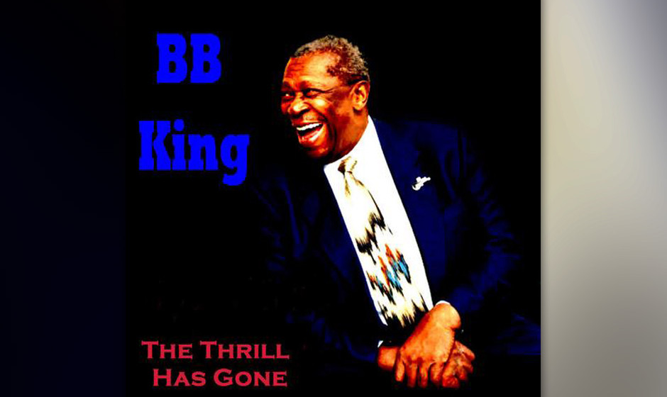 """185. B.B. King  - The Thrill Is Gone """"Es war eine andere Art einer Bluesballade und ich trug sie jahrelang in meinem Kopf h"""