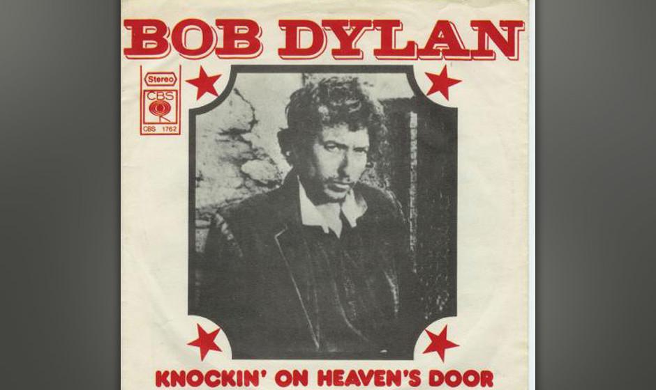 "192. Bob Dylan - Knocking On Heaven's Door  Drei Jahre waren seit dem letzten Studioalbum ""New Morning"" vergangen und D"
