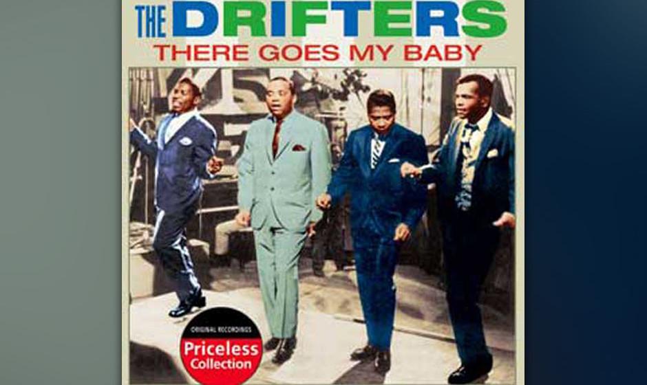 196. The Drifters - There Goes My Baby Das Arrangement war gewöhnungsbedürftig: verstimmte Kesselpauken und Streicher, die