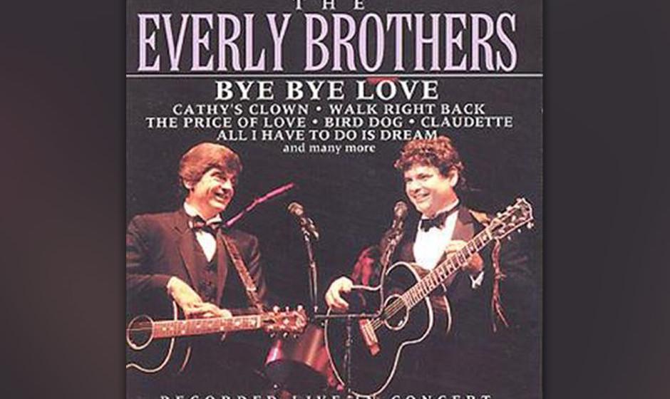 """210. The Everly Brothers – Bye Bye Love """"Bye Bye Love"""" war schon von 30 anderen Künstlern abgelehnt worden, als Cadenc"""