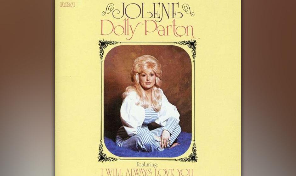 """219. Dolly Parton – Jolene Als Dolly Parton 1974 """"Jolene"""" aufnahm, war sie vor allem als Porter Wagoners TV-Partnerin b"""