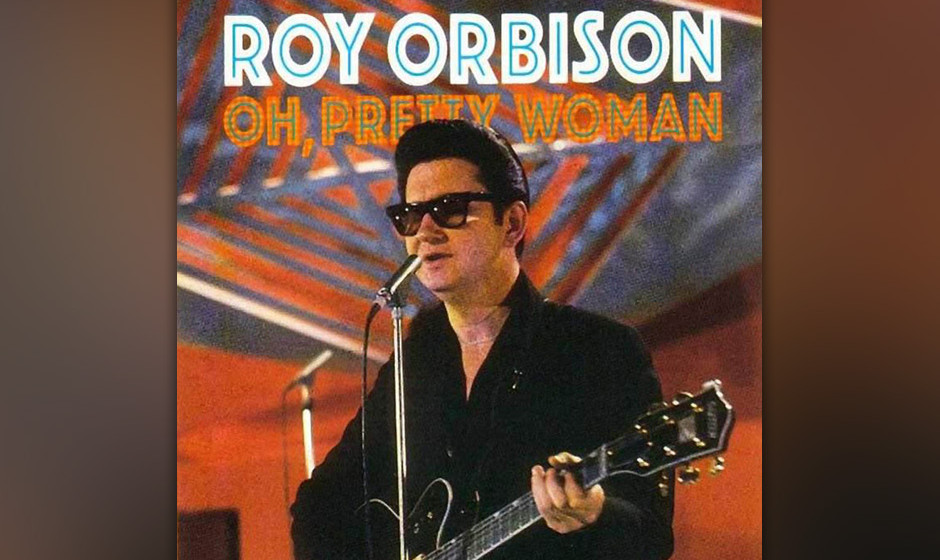 """224.  Roy Orbison – Oh, Pretty Woman """"Lass uns spielen, was uns gerade einfällt"""", schlug Roy Orbison  Co-Songwriter Bi"""