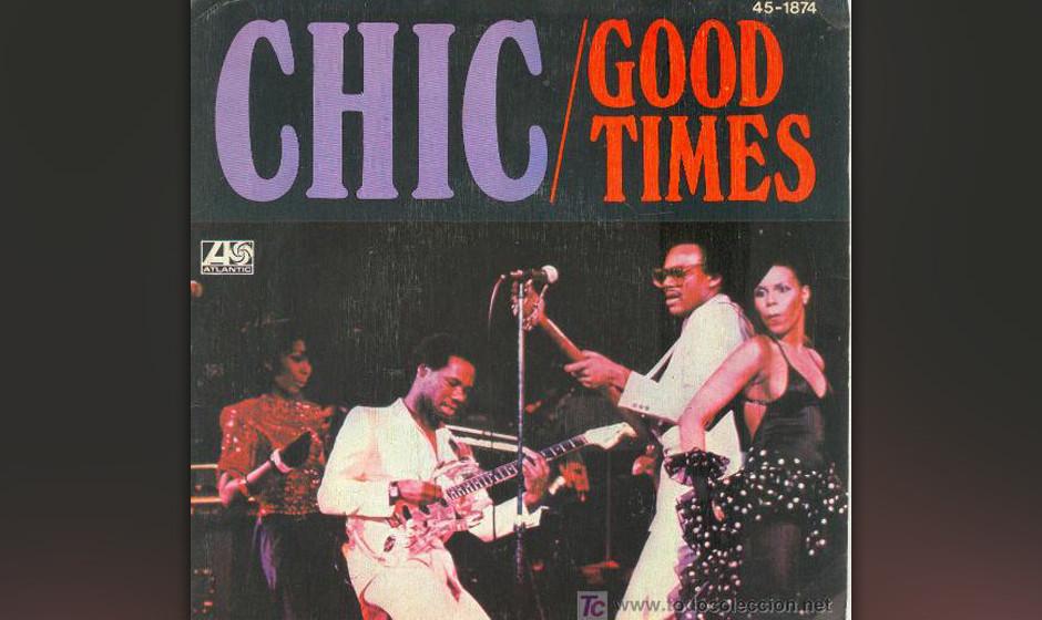 """229. Chic – Good Times Der Grundtenor war eigentlich etwas ironisch, als Chic """"Good Times"""" als hedonistischen Roller-Di"""