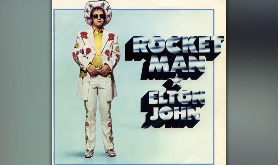 245. Elton John – Rocket Man Der perfekte Song für das Zeitalter der Mondfahrten besang einen im Weltraum light years from