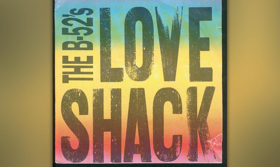 246. The B-52's – Love Shack The B-52s hatten wenig Grund im Jahr 1989 zu feiern: Gitarrist Ricky Wilson war gestorben un