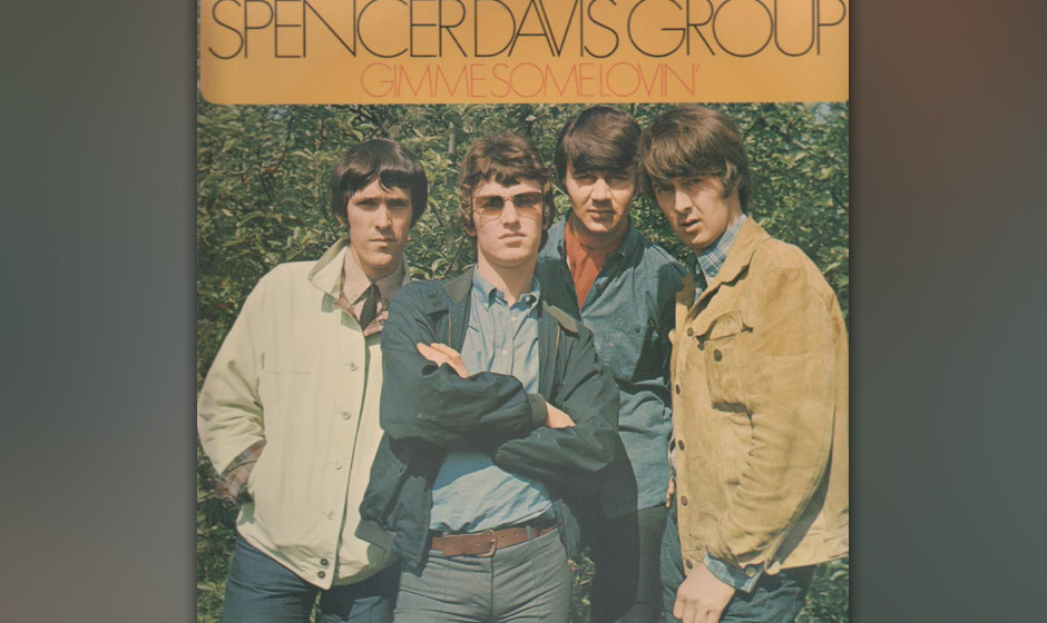 247.  The Spencer Davis Group – Gimme Some Lovin'  Der Schock, den die ekstatische Orgel, der stampfende Rhythmus, der w�