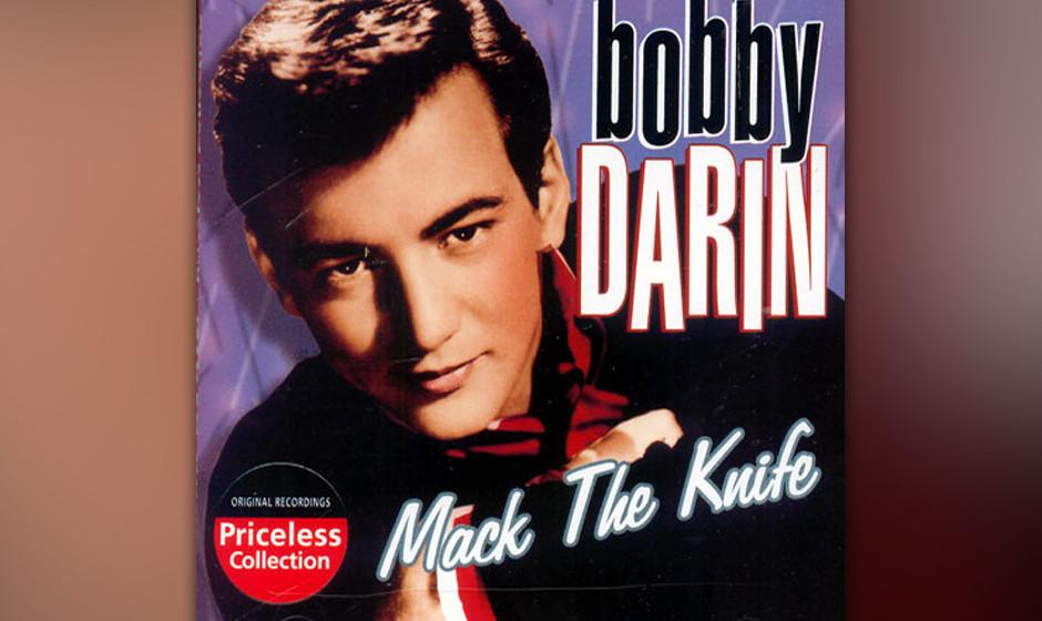 "255.  Bobby Darin – Mack The Knife Darins erster Erfolg war 1958 der Rock'n'Roll-Klassiker ""Splish Splash"". Mit die"