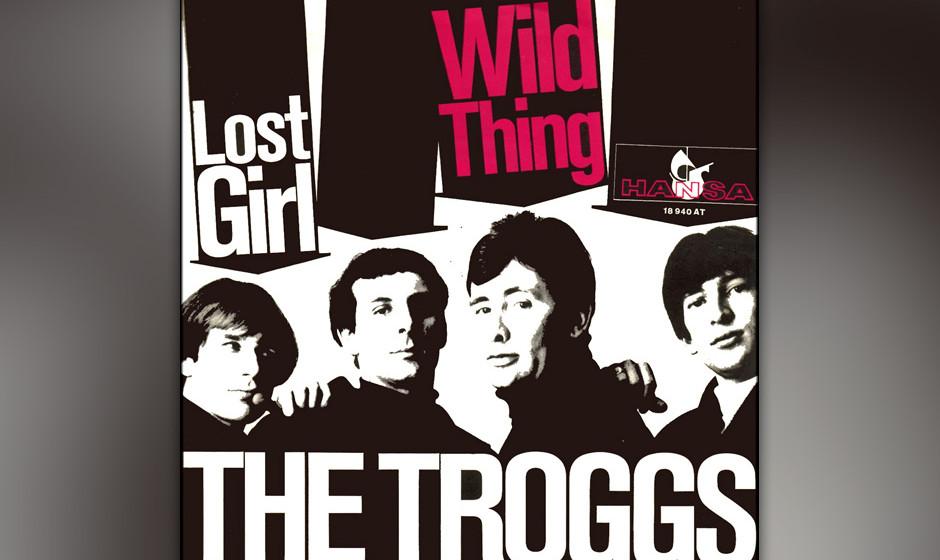 261. The Troggs – Wild Thing Als Songwriter Taylor 1965 das Demo für dieses Drei-Akkorde-Monster machte, nahm er die Sache
