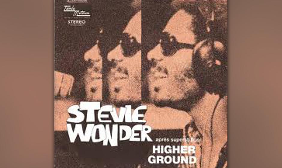 265. Stevie Wonder – Higher Ground Diese Single wurde drei Monate vor Stevie Wonders Autounfall aufgenommen, bei dem er sic
