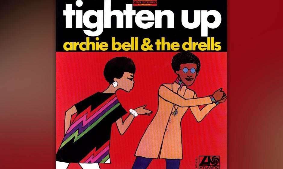 270. Archie Bell and the Drells – Tighten Up Nachdem Bell im Mai 1967 die Nachricht erhielt nach Vietnam zu müssen, wollte