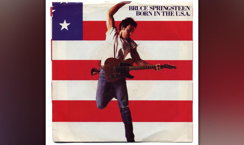 """280. Bruce Springsteen – Born In The USA Eigentlich war """"U.S.A."""" ein Klampfe-und-Gesang-Protestsong, den Springsteen f�"""