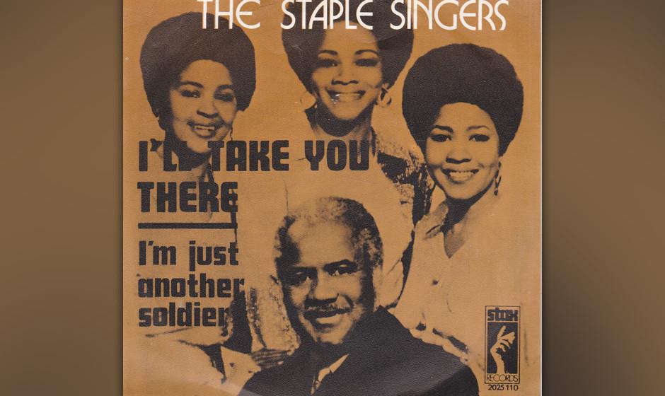 281. The Staple Singers – I'll Take You There Es war ein guter Tag für das Stax-Label, als die Staples Singers gleich zw
