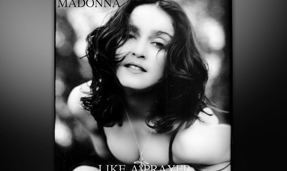 """306. Madonna – Like A Prayer Madonna sang """"Like A Prayer"""" mit schockweise katholischer Paranoia und Disco-Donner. Es wa"""