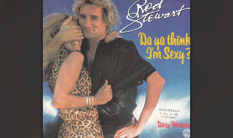 "308. Rod Stewart – Do Ya Think I'm Sexy? In jener kurzen Rock-Disco-Phase, der auch ""Miss You"" von den Stones entstam"