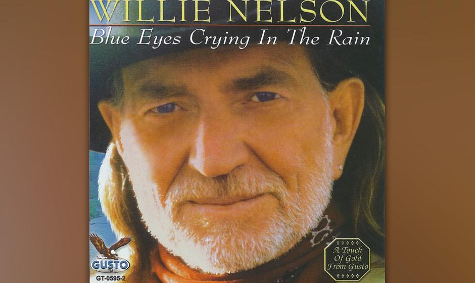 309. Willie Nelson – Blue Eyes Crying In The Rain Nelson hatte bereits Hits für Patsy Cline und andere geschrieben, doch f