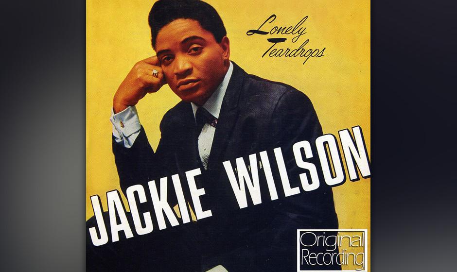 """315. Jackie Wilson – Lonely Teardrops Einer der ersten Hits, der von Motown-Gründer Gordy geschrieben wurde. In """"Lonely"""