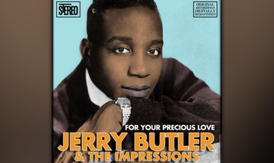 335. Jerry Butler and The Impressions - 'For Your Precious Love' (Arthur Brooks, Butler) Der spirituelle Unterton des Gesangs