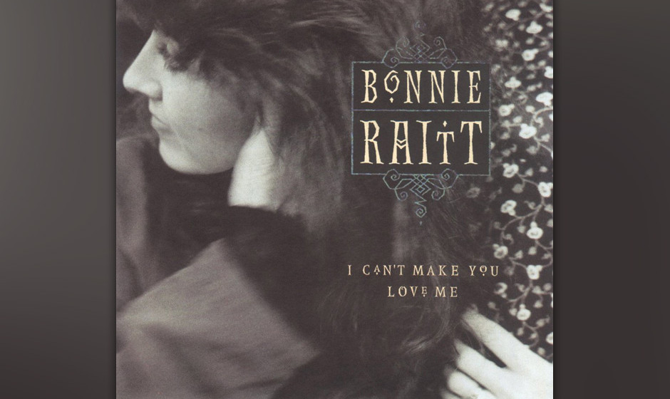 339. Bonnie Raitt - 'I Can't Make You Love Me' (Mike Reid, Allen Shamblin) Raitt war ein Blues-Ausnahmetalent der Siebziger,