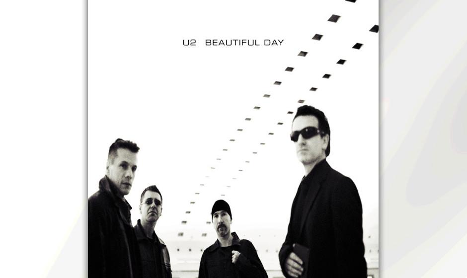 345. U2 - 'Beautiful Day' (U2) Der Song, der U2 wieder als eine der größten Bands der Welt etablierte, hätte fast nie das