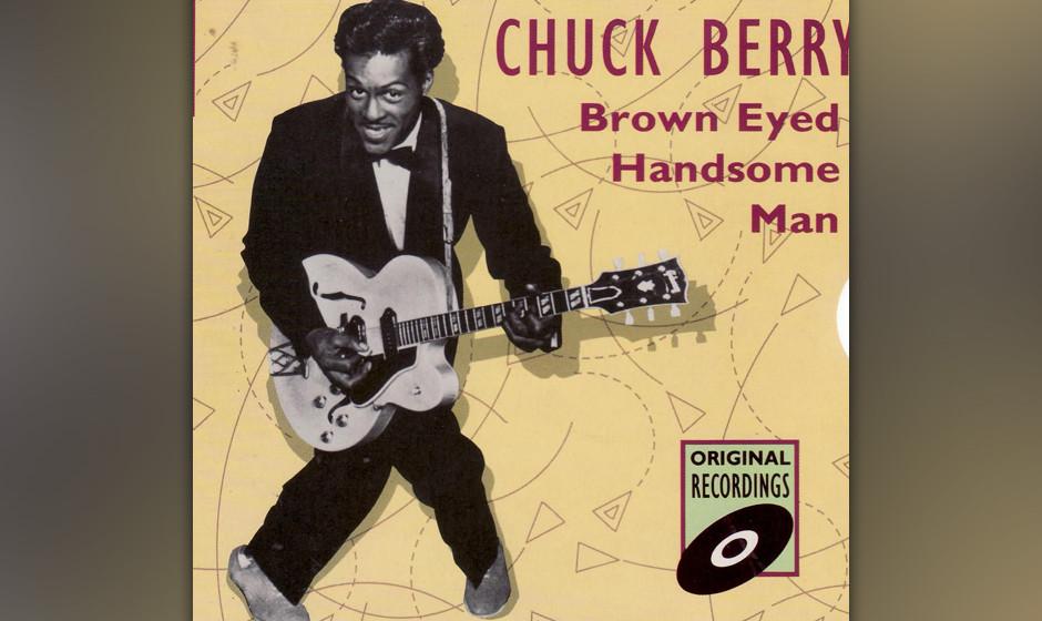 383. 'Brown Eyed Handsome Man' - Chuck Berry (C. Berry) Chuck Berry schrieb diesen Song über einen dunkeläugigen loverman a