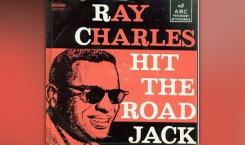 387. 'Hit The Road Jack' - Ray Charles (Percy Mayfield) Als Ray Charles seinen R&B-Kollegen Percy Mayfield, dessen Karriere 1