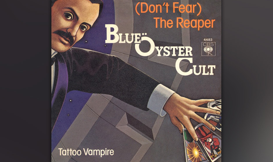 405. 'Don't Fear The Reaper' - Blue Oyster Cult (D. Roeser) Der Todestrip der okkulten Austernverehrer wurde '76 vom Roll