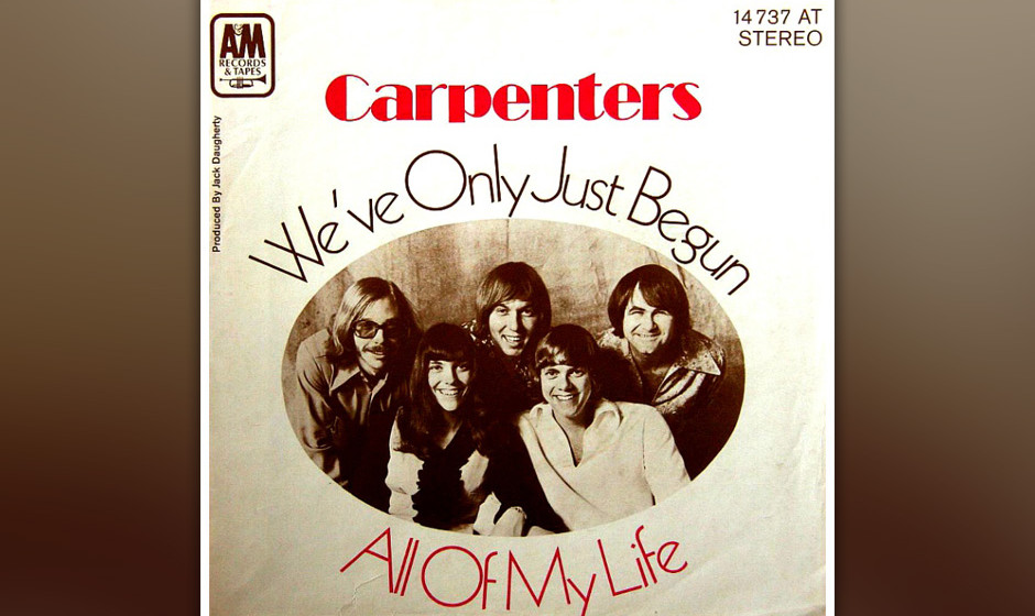 "414. 'We've Only Just Begun' - The Carpenters (Bob Dylan) ""Begun"" begann als Jingle einer US-Bank. Als Richard Carpente"