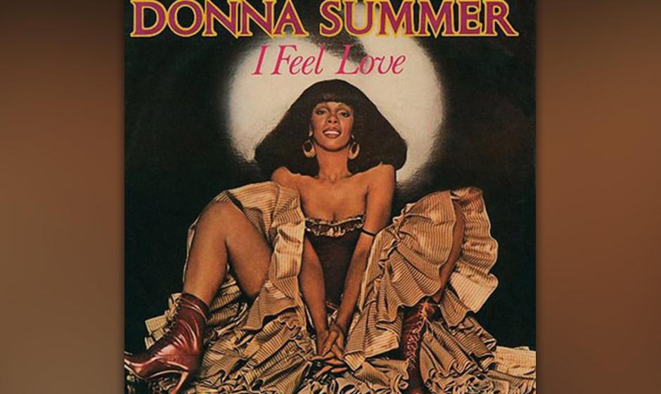 418. 'I Feel Love' - Donna Summer (Summer, Moroder, Bellotte) Als Edel-Avantgardist Brian Eno den lustvoll ätherischen Song