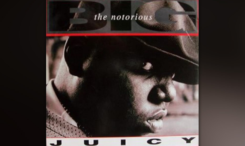 "424. The Notorious B.I.G. - 'Juicy' (The Notorious B.I.G.)  Biggies Debütsingle erzählt die Geschichte des Rappers von ""a"