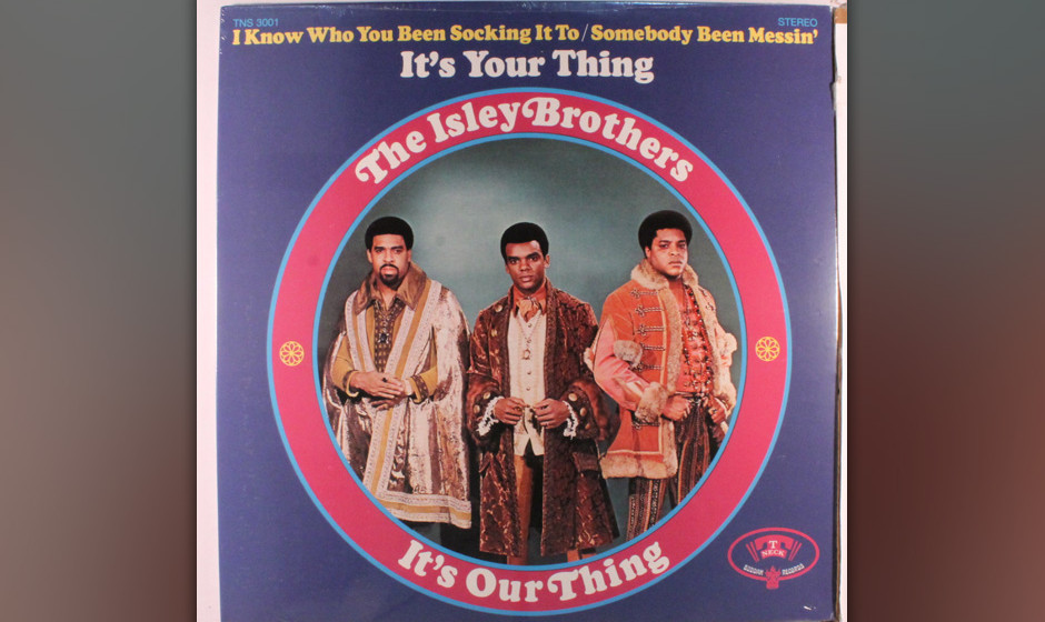 428. The Isley Brothers - 'It's Your Thing' (Rudolph Isley, Ronald lsley, O'Kelly Isley) 1969 verließen die Isleys Motown un
