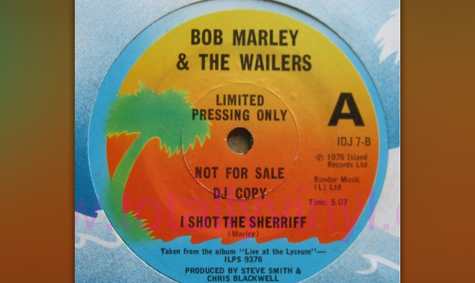 450. 'I Shot The Sheriff' - Bob Marley And The Wailers (Marley) Marley, Peter Tosh und Bunny Wailer reservierten ihren äther
