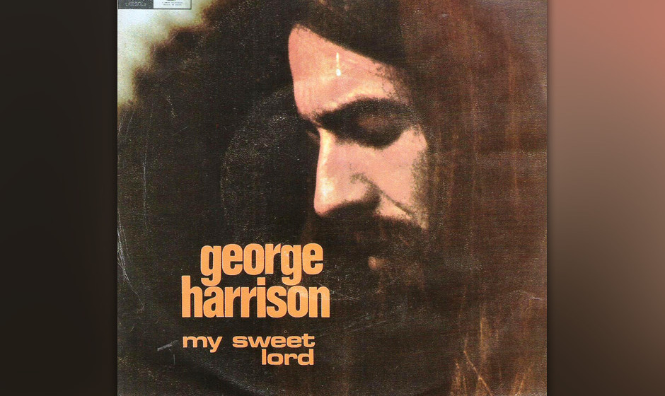 460. 'My Sweet Lord' - George Harrison (George Harrison) Der erste Hit eines Ex-Beatle wird dominiert von Harrisons schluchze