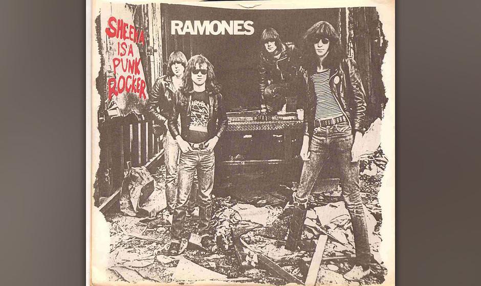 461. Ramones - 'Sheena Is a Punk Rocker' (Ramones) Dieser Song wurde zwei Mal aufgenommen: Erst als Single, die im Radio gesp
