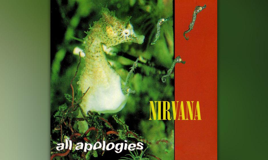 462. Nirvana - 'All Apologies' (Kurt Cobain)  In dem Apartment in L.A. geschrieben, das Cobain sich mit Courtney Love teilte,
