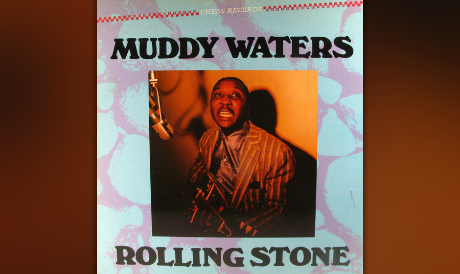 465. Muddy Waters - 'Rollin' Stone' (McKinley Morganfield) Für die erste Single von Chess Records verwandelte Waters den '