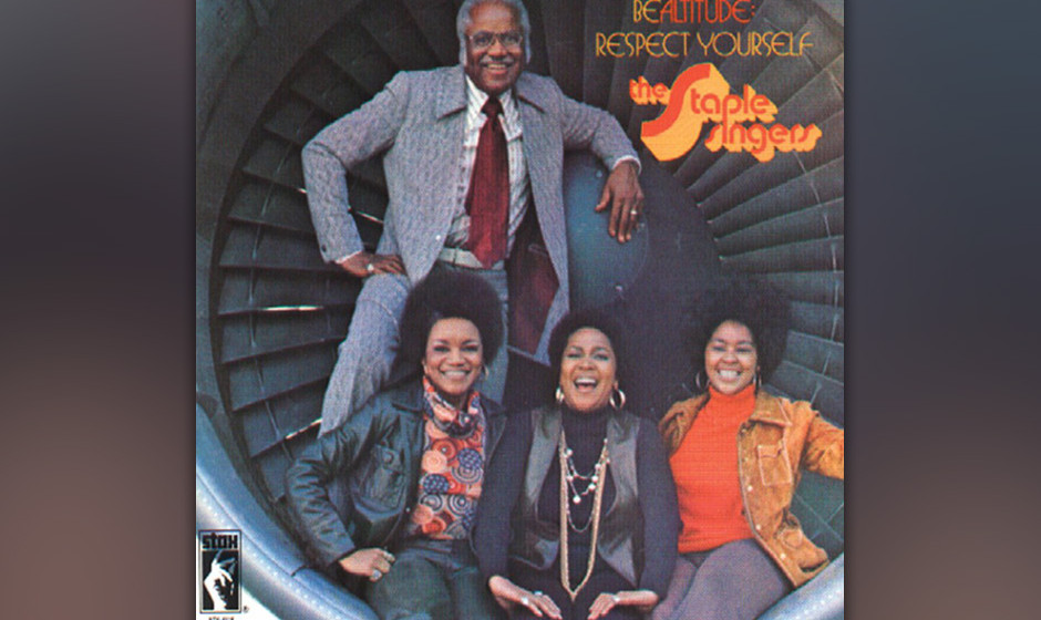 468. The Staple Singers - 'Respect Yourself' (Luther Ingram, Mack Rice) Stax-Sänger Ingram, der vom Zustand der Welt frustri