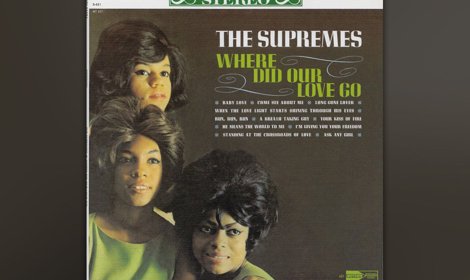 475. The Supremes - 'Where Did Our Love Go' (Brian Holland, Lamont Dozier, Eddie Holland) Nach acht gefloppten Singles war da
