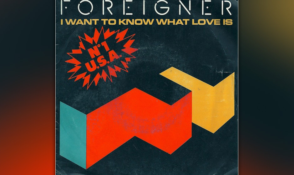 479. Foreigner - 'I Want to Know What Love Is' (Mick Jones) Bei dieser Gospel-Rock-Hymne hört man 'Dreamgirls'-Star Jenn