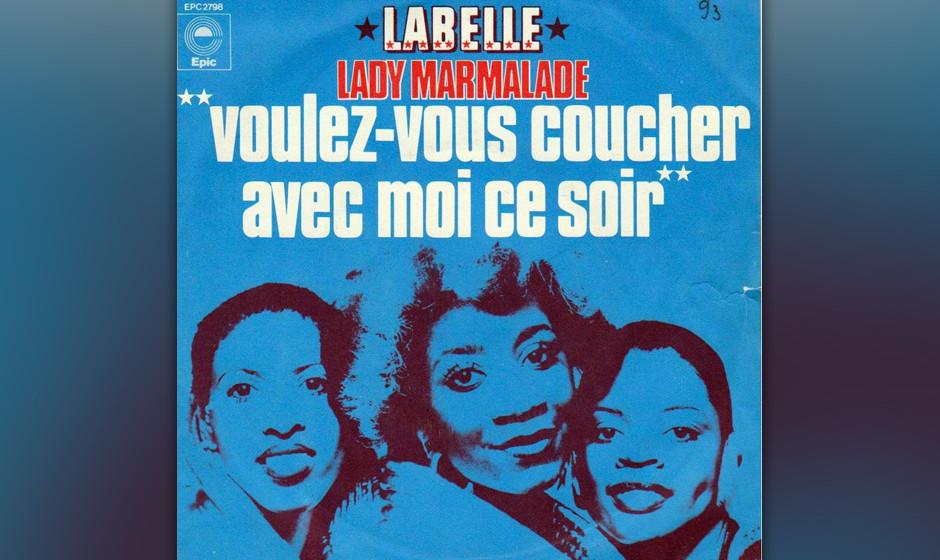 485. LaBelle - 'Lady Marmalade' (Bob Crewe, Kenny Nolan) Dieser Hit über eine Straßenprostituierte aus New Orleans wird auc