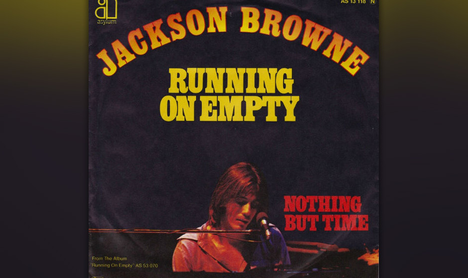496. Jackson Browne - 'Running on Empty' (Browne) Das 'Running On Empty'-Album war Brownes großes Experiment: Ein Set vo
