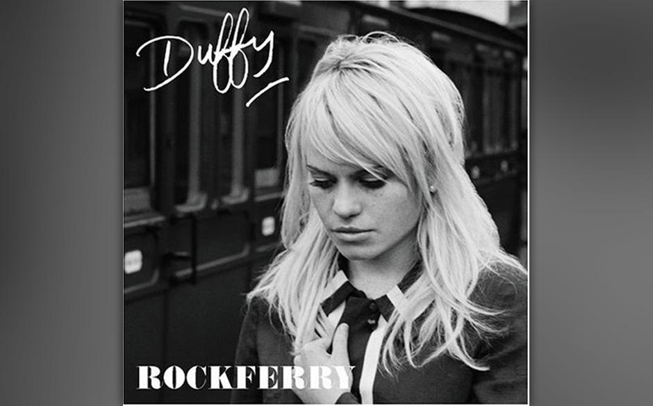 10. DUFFY: Rockferry Ein Wunderwerk ausgereifter Pop-Ästhetik, zwischen Verlust und Verlangen: eminent!